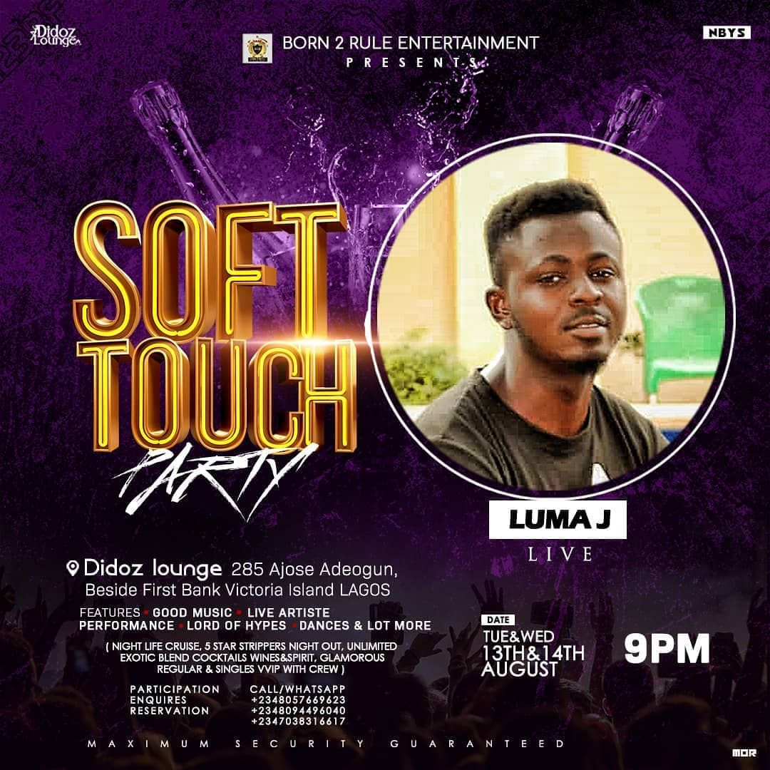 Luma Will Be Live Soft Touch Party Didoz Lounge 285 Ajose Adeogun Street Beside First Bank Victoria Islan Lord Music Blended Cocktail Night Life