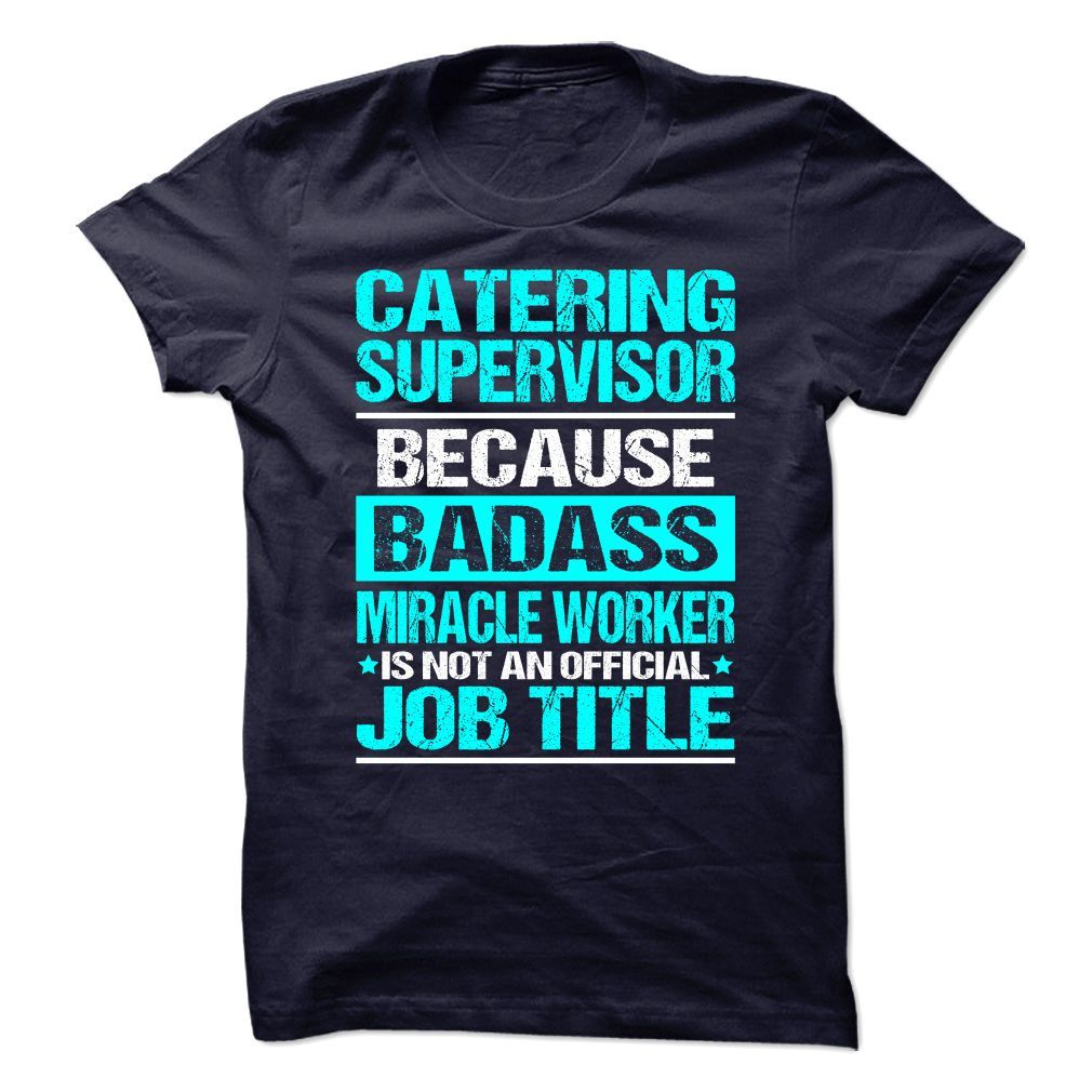 Awesome Shirt for CATERING SUPERVISOR T-Shirts, Hoodies. VIEW DETAIL ==► Funny Tee Shirts