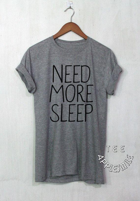 Need More Sleep shirt Cute Quote tshirt Funny Tee by ...