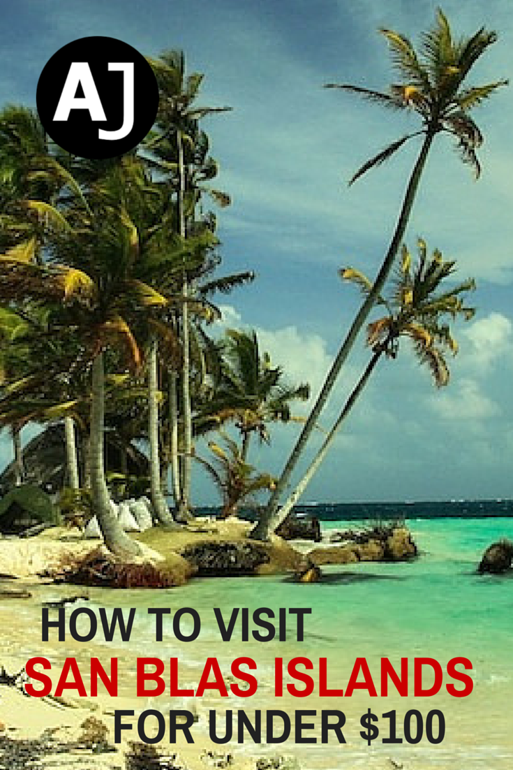 How To Visit San Blas Islands For Under 100 Panama Panama Travel Panama City Panama San Blas Islands