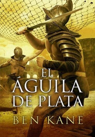 Descargar Libro El Aguila de Plata - Ben Kane en PDF, ePub ...
