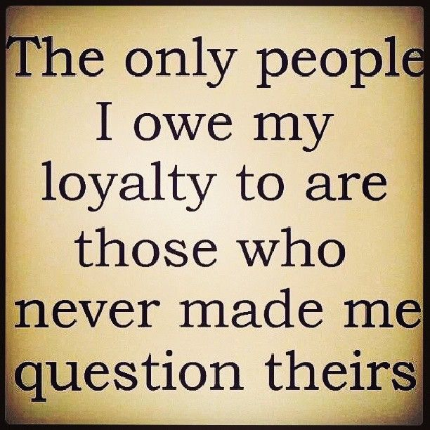 Kerry Ferrazza On Instagram Loyalty Is Life Truth Allegiance Devotion Integrity Adherence Honor Short Inspirational Quotes Words Friendship Quotes