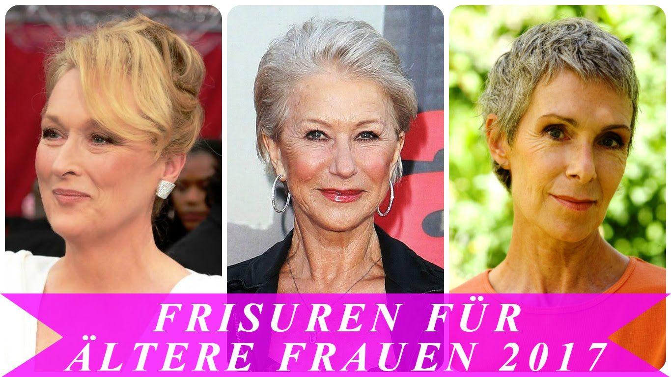 Frisuren Für Alte Frauen Youtube | Frisuren Frauen | Pinterest