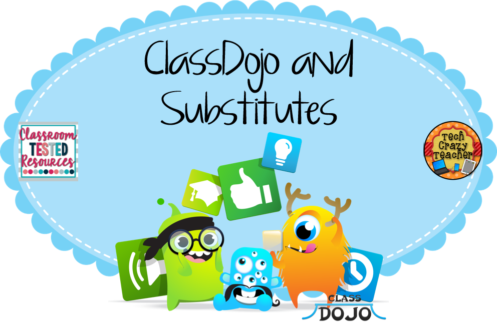 Classroom Tested Resources Substitutes and ClassDojo