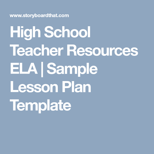 High School Teacher Resources Ela Sample Lesson Plan Template