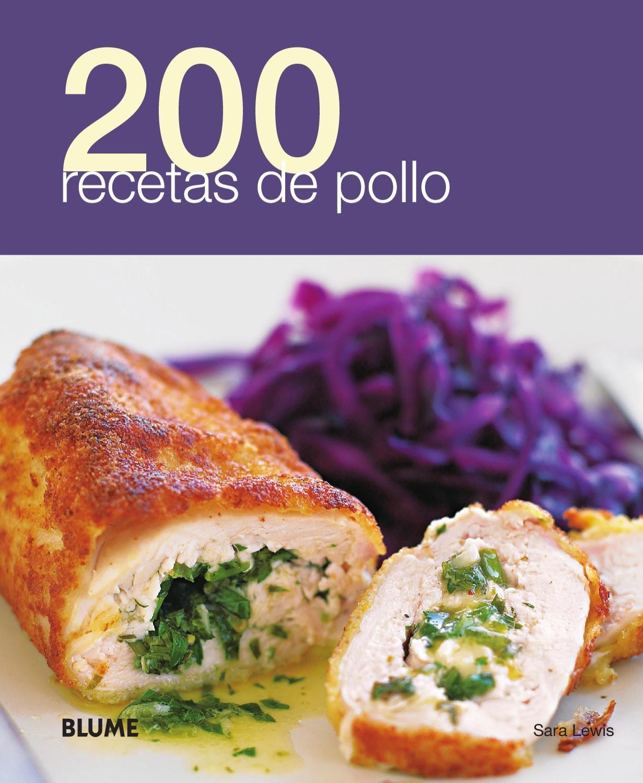 200 Recetas De Pollo Chicken Dishes Chicken Recipes Cold Meals