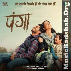 Panga 2020 Bollywood Hindi Movie Mp3 Songs Download In 2020 Mp3 Song Songs Mp3 Song Download