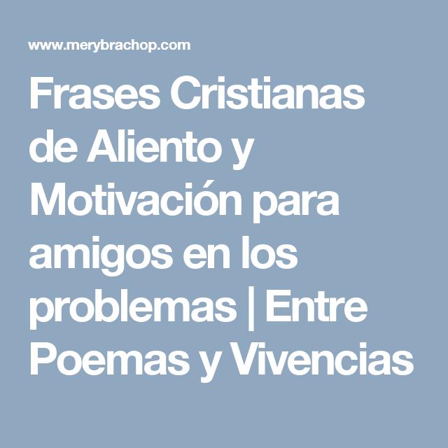 Frases Cristianas De Aliento Y Motivacion Para Amigos En Los
