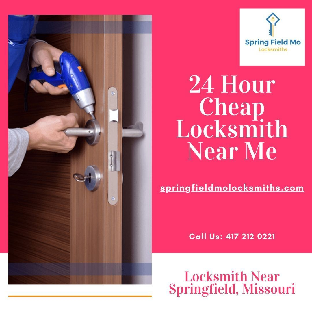 24 Hour Cheap Locksmith Near Me Cheap Hour Locksmith In 2020 Locksmith Commercial Door Locks Springfield Mo