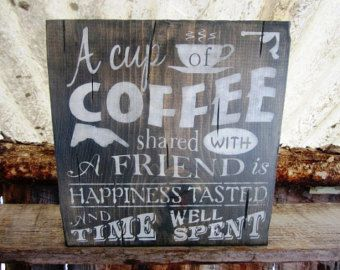 coffee sign a cup of coffee shared with a friend montana made distressed espresso latte coffee shop ftteam ofg team typography sign - Distressed Cafe Decor