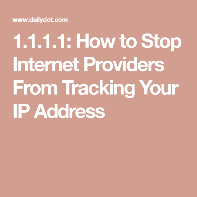 How To Stop Your Internet Provider From Tracking Your Ip Address Internet Providers Ip Address Internet