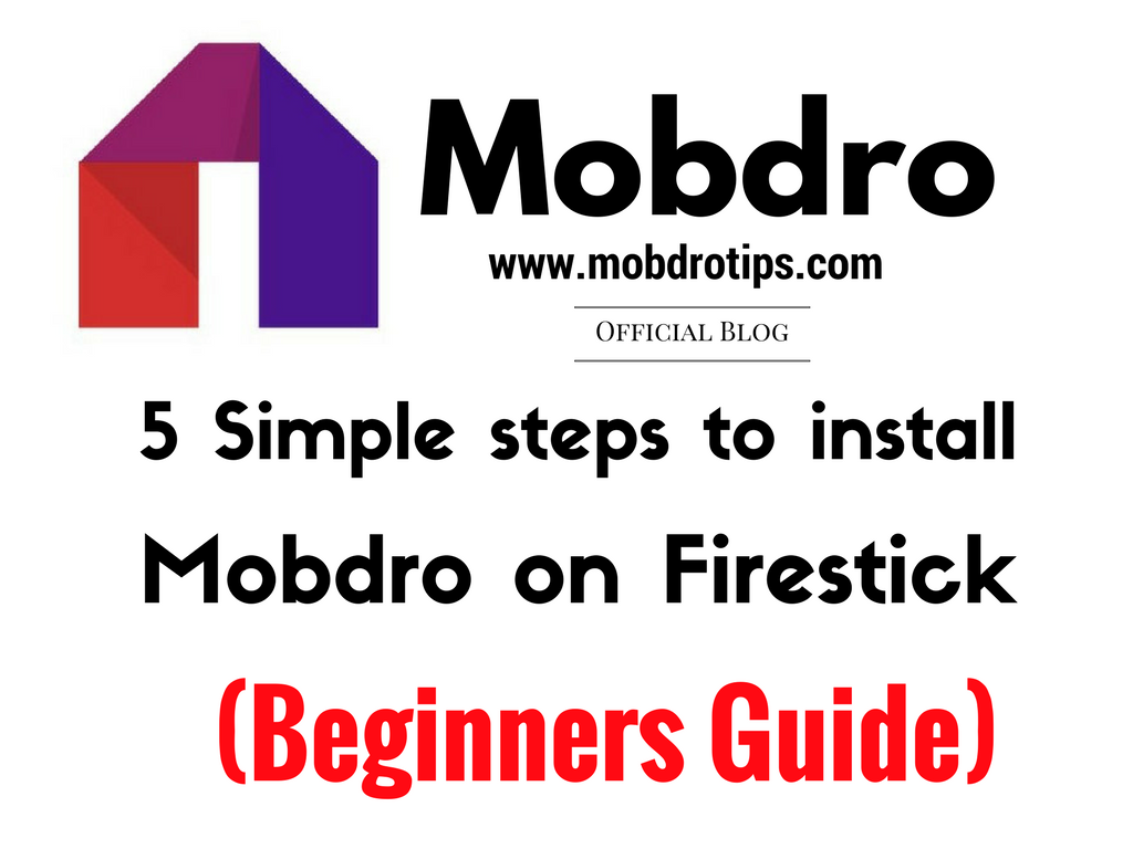 How to install Mobdro on Firestick from the Beginning