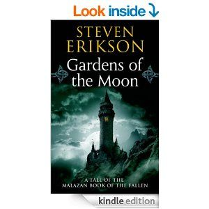 Amazon.com: Gardens of the Moon: Book One of The Malazan Book of the Fallen eBook: Steven Erikson: Kindle Store