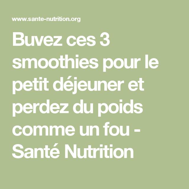 Buvez ces 3 smoothies pour le petit déjeuner et perdez du poids comme un fou - Santé Nutrition