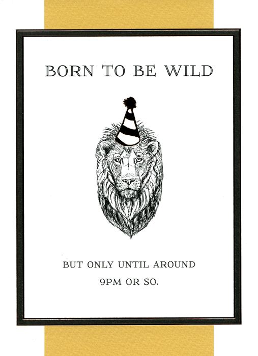 Born To Be Wild Until 9pm Funny Birthday Cards Birthday Cards Funny Christmas Cards