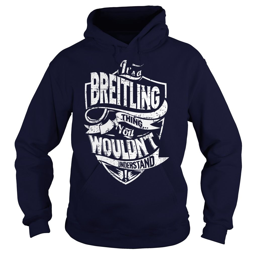 [Popular Tshirt name tags] Its a BREITLING Thing You Wouldnt Understand Shirts this week Hoodies, Tee Shirts