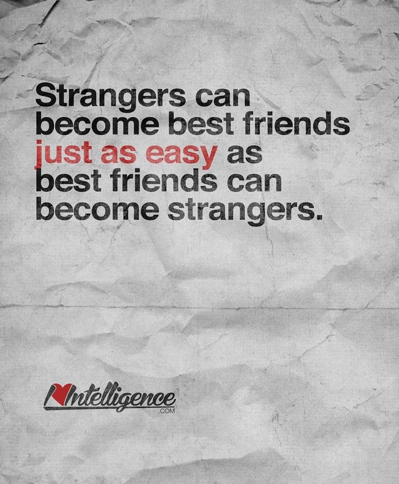 Sadly There Are A Few I Became Strangers With I Guess It Wasnt