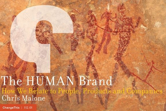 """The HUMAN Brand: How We Relate to People, Products and Companies  by Chris Malone  """"Warmth and competence are the universal foundation for all human behavior and relationships. If you truly grasp the importance of these and take the appropriate actions, social science suggests you've done more than 80 percent of the job in winning the trust and loyalty of your fellow human beings."""""""