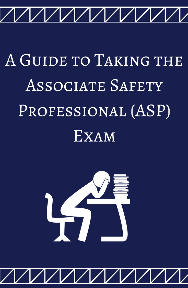 Earning The Asp Designation From Applying To Taking The Exam Safety