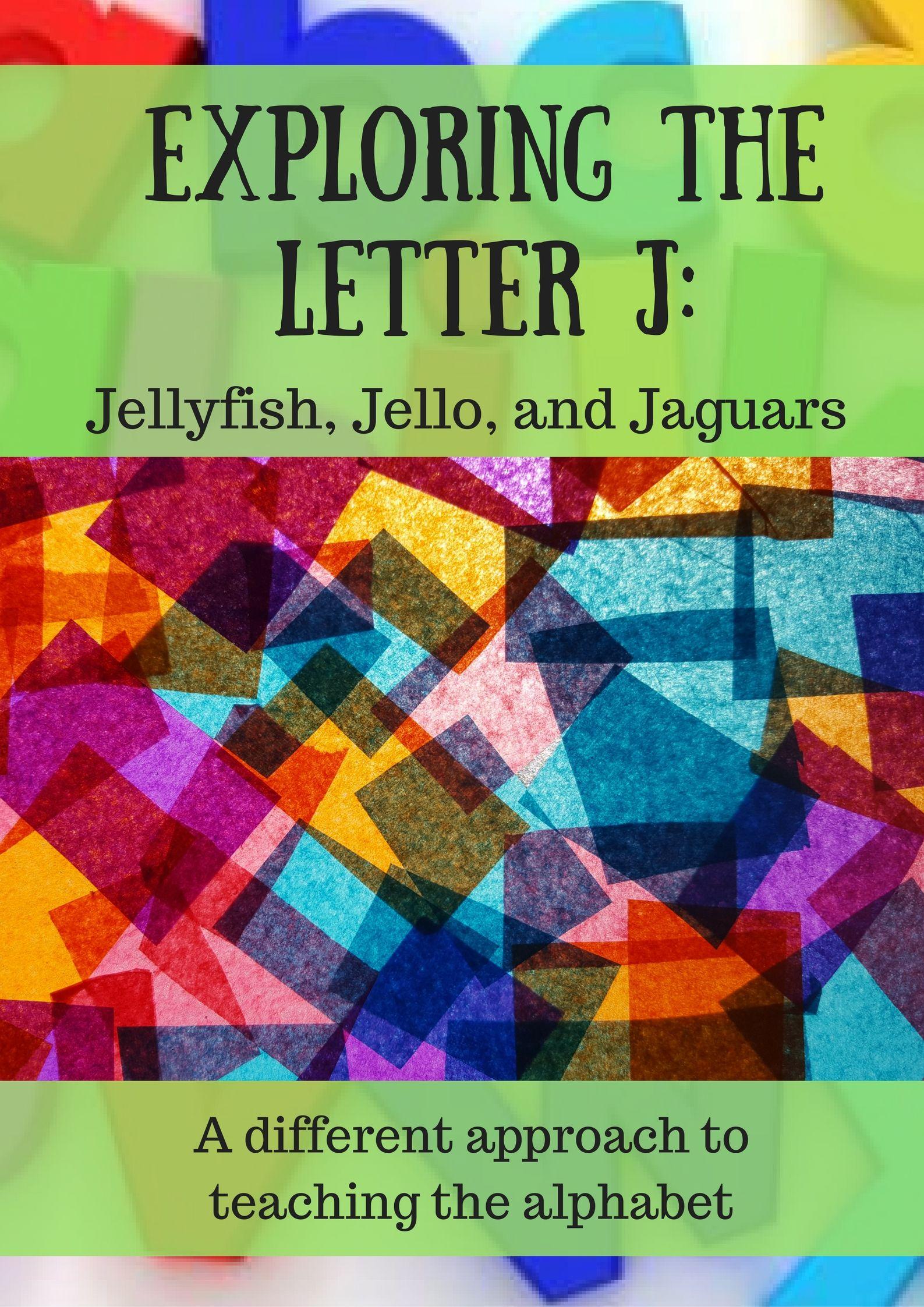 Exploring The Letter J Jellyfish Jello And Jaguars