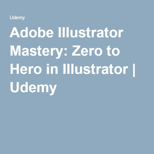Adobe illustrator mastery zero to hero in illustrator udemy adobe illustrator mastery zero to hero in illustrator udemy fandeluxe Images
