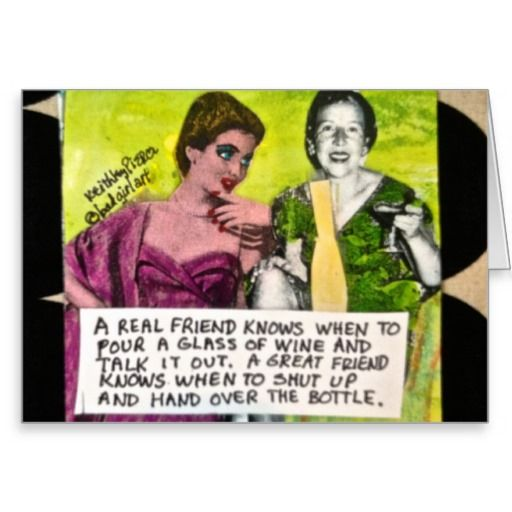 Notecard-a real friend knows when to pour a glass