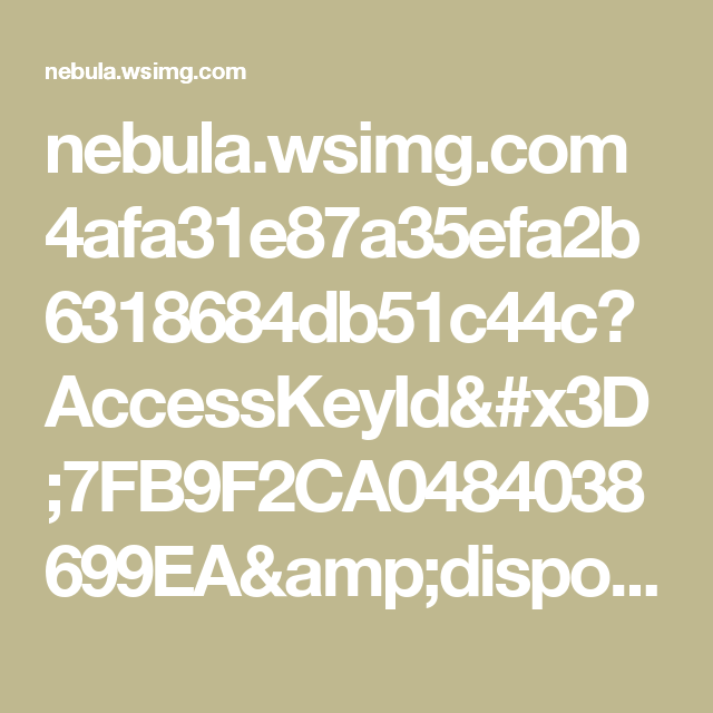 nebula.wsimg.com 4afa31e87a35efa2b6318684db51c44c?AccessKeyId=7FB9F2CA0484038699EA&disposition=0&alloworigin=1