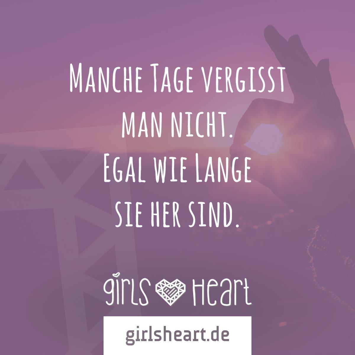 Mehr Sprüche auf: www.girlsheart.de  #erinnerungen #tage #zeit #momente #erinnern #freunde #liebe #vergessen