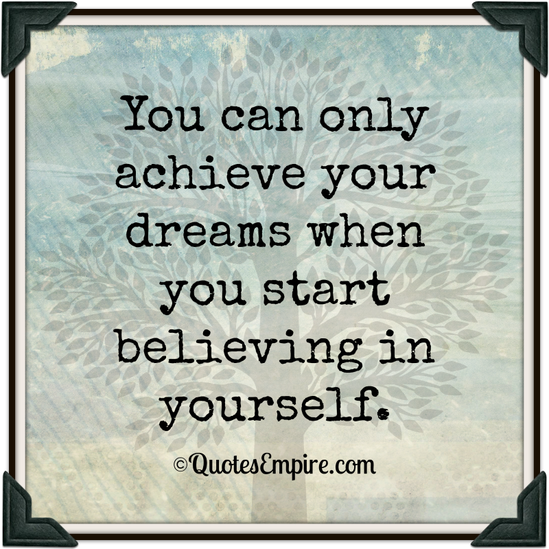Achieving Goals Quotes: First Step To Achieve Your Dreams