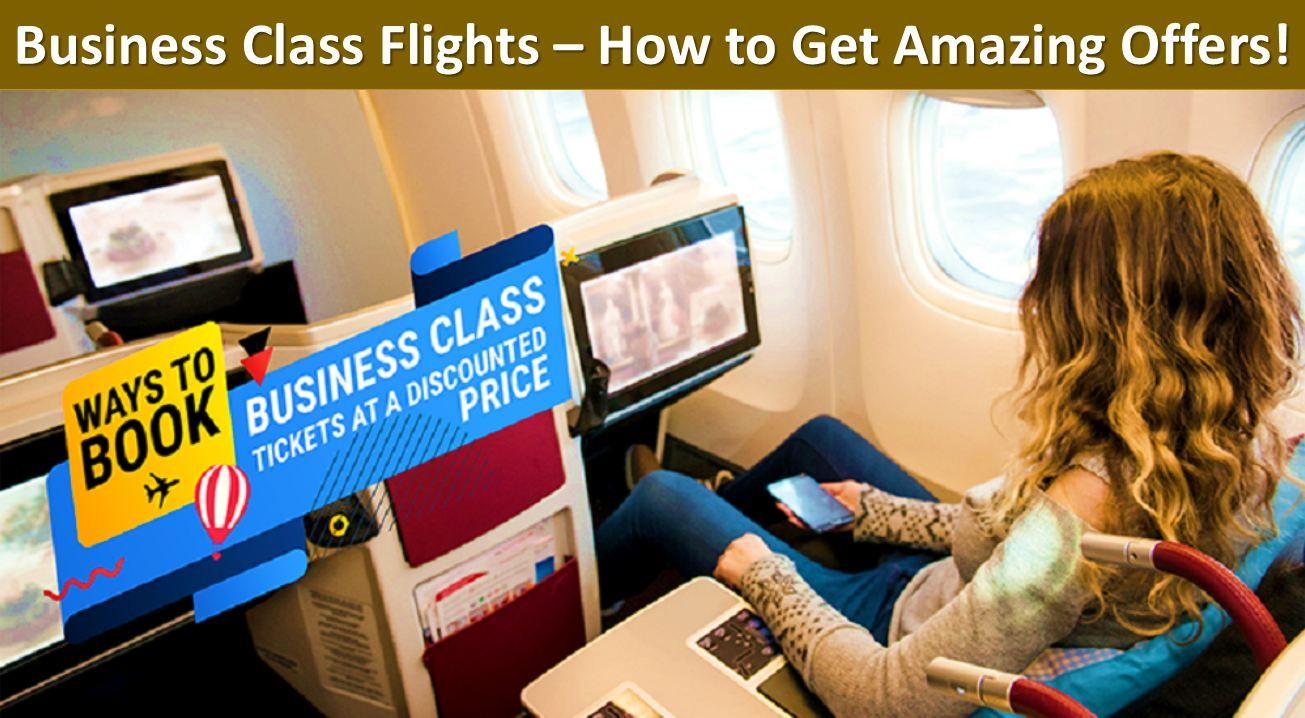 Book Business Class Flights Ticket Get Amazing Offers