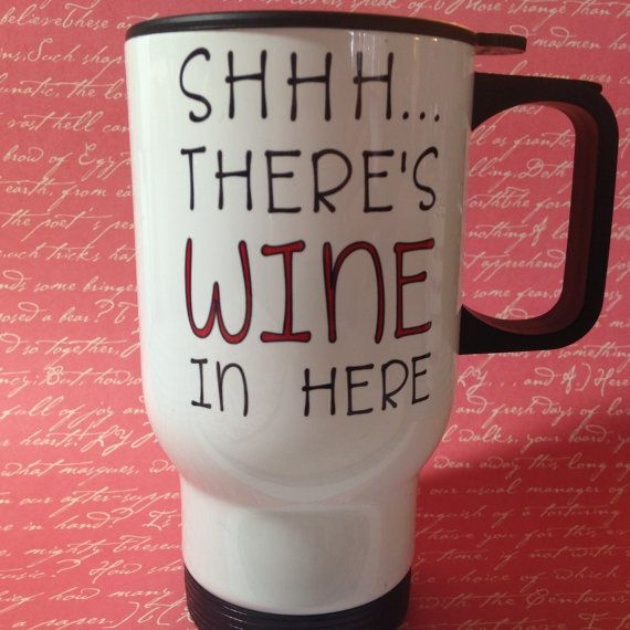 Shhh... There's wine in here travel coffee mug