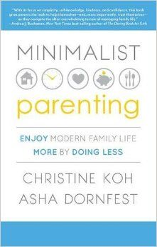 https://www.amazon.com/Minimalist-Parenting-Enjoy-Modern-Family/dp/1937134342/ref=sr_1_sc_1?ie=UTF8