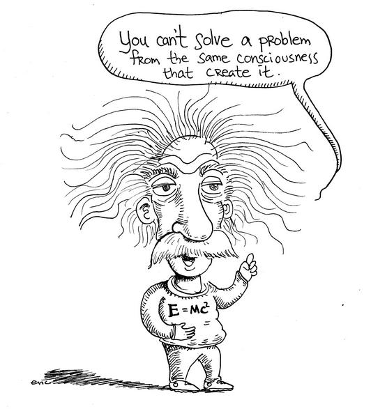 La Solución a nuestros problemas se encuentra en un nivel de consciencia más elevado que el nivel de consciencia en el que los hemos creado.  Albert Einstein