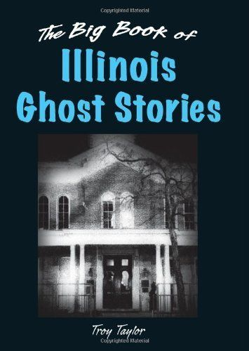 The Big Book Of Illinois Ghost Stories (Big Book Of Ghost