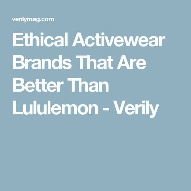 decaf326ca3 Ethical Activewear Brands That Are Better Than Lululemon - Verily Bright  Ideas, Lululemon, Athleisure