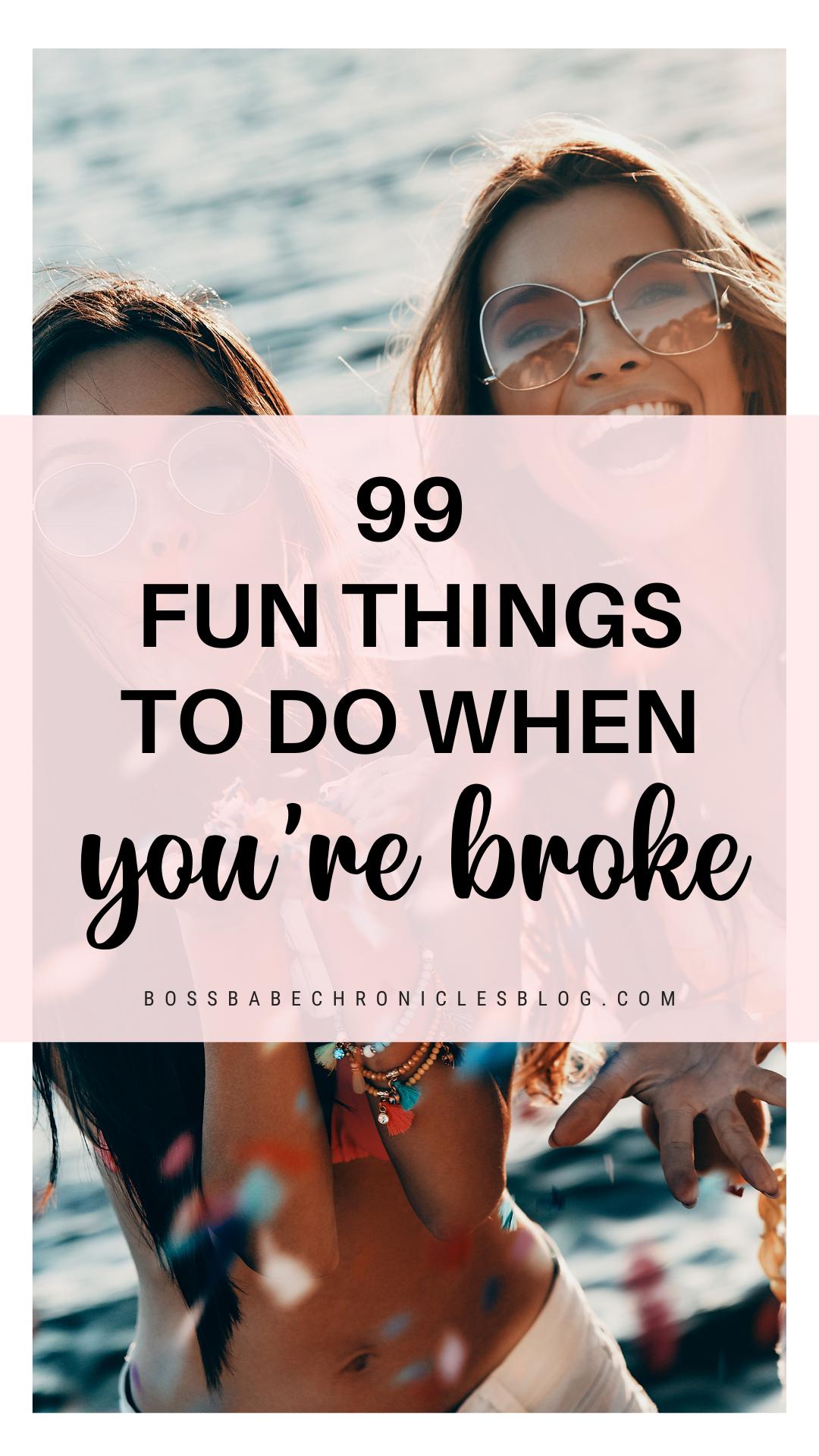 99 Cheap Things To Do When You Re Broke Cheap Things To Do Things To Do Fun Things To Do