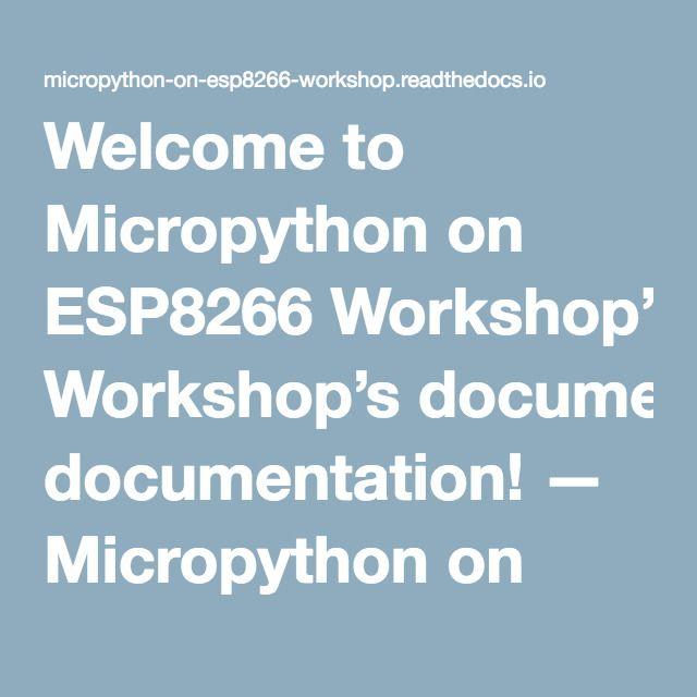 Welcome to Micropython on ESP8266 Workshop's documentation