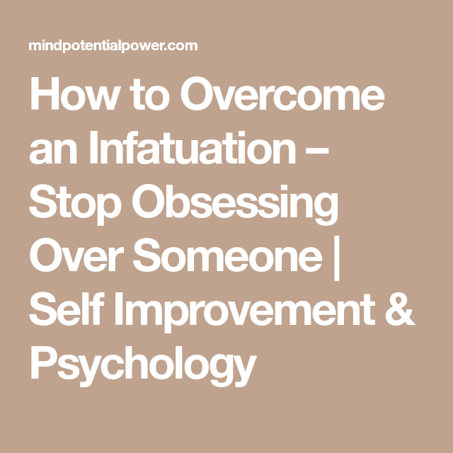 how to deal with infatuation
