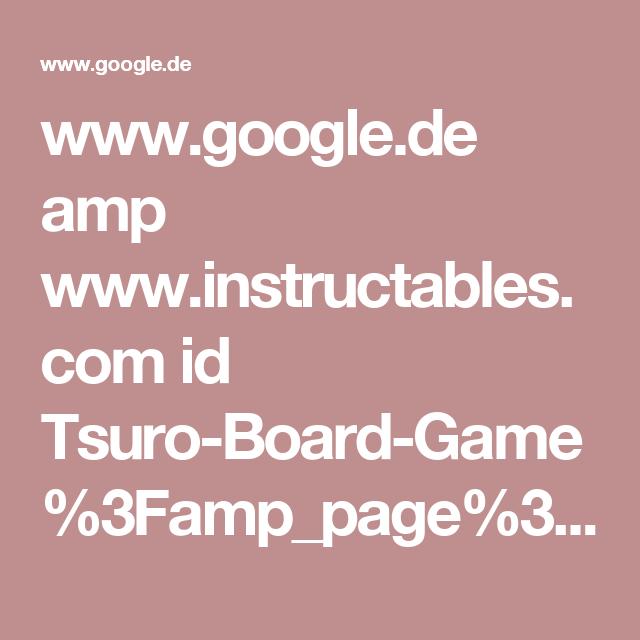 www.google.de amp www.instructables.com id Tsuro-Board-Game %3Famp_page%3Dtrue