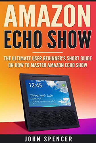 Can You Watch Netflix On Echo Show Amazon Echo Show The Ultimate Beginner S Short Guide On How To Master Amazon Echo Show Www Theteelieblog Com Learn How To Ma Amazon Echo What Is Amazon Echo