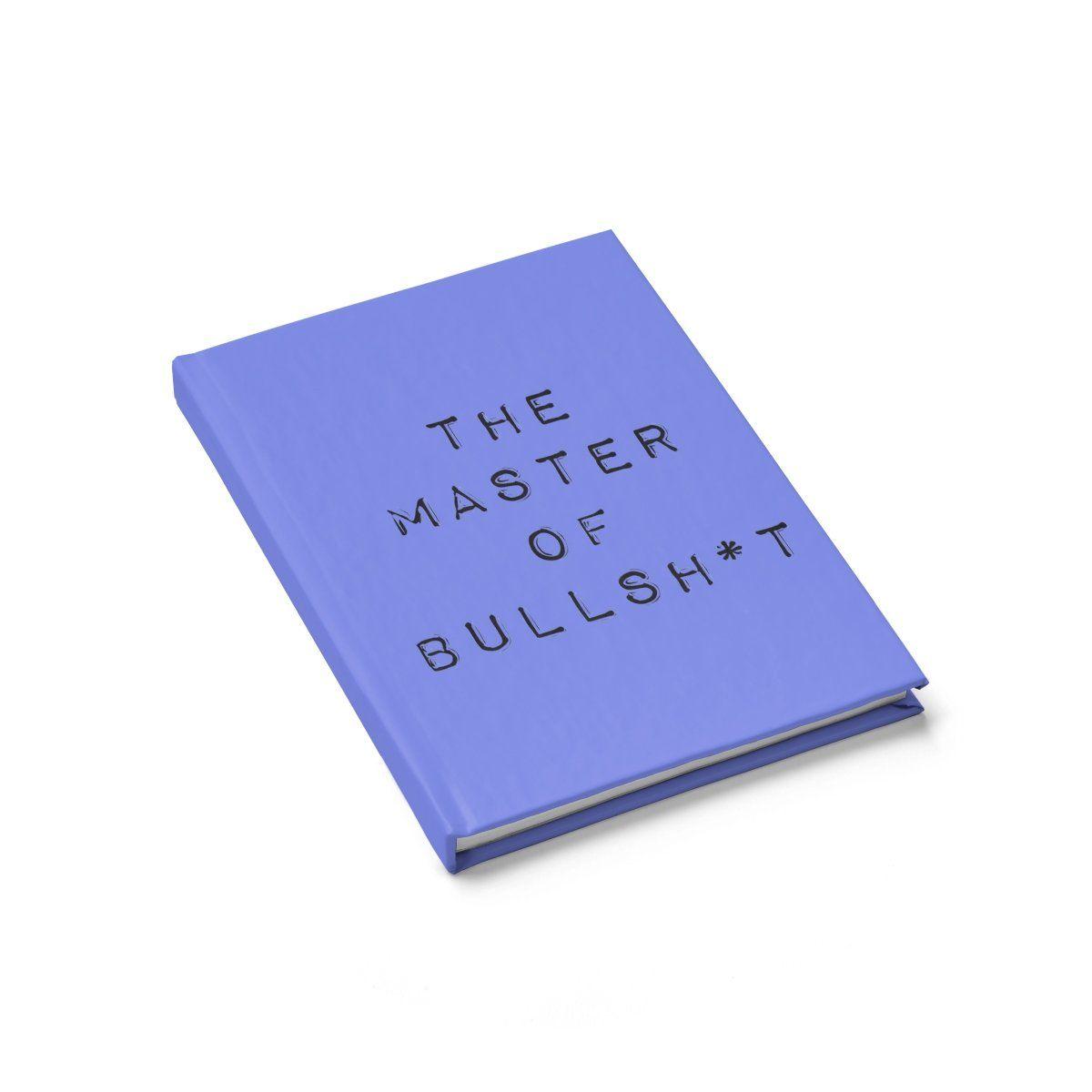 The Master Of Bullsh*t Ruled Line Journal