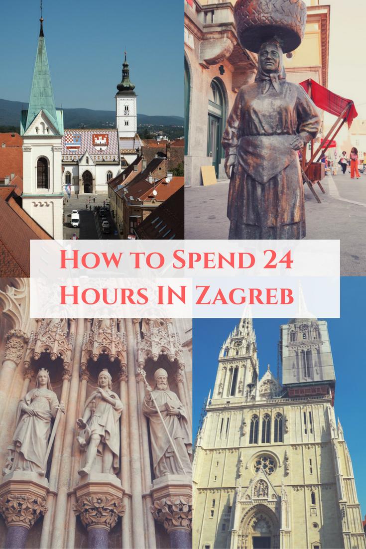 How To Spend 24 Hours In Zagreb Croatia Zagreb Zagreb Croatia Croatia Travel
