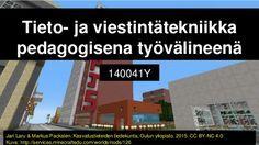 LUENTO 1. Tieto- ja viestintätekniikka pedagogisena työvälineenä 140041Y Jari Laru & Markus Packalen. Kasvatustieteiden tiedekunta, ...