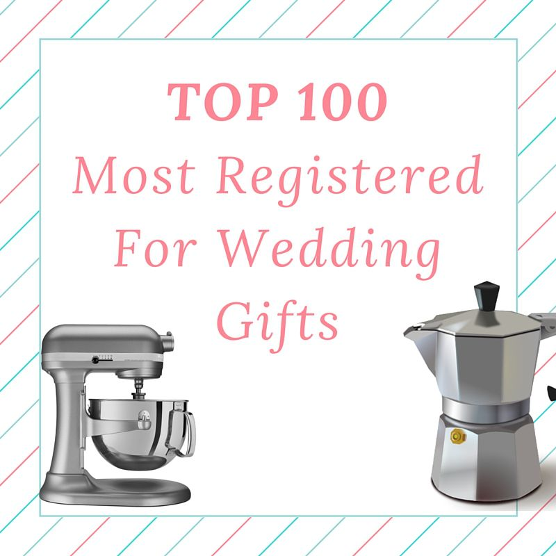 Top 100 Most Registered For Wedding Gifts On Amazon Wedding Gifts Online Wedding Registry Gifts