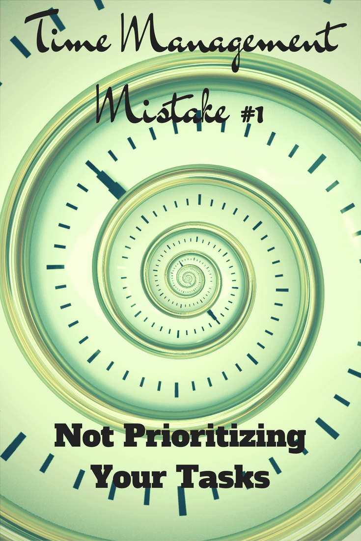 4 Common Time Management Mistakes Not Prioritizing Your