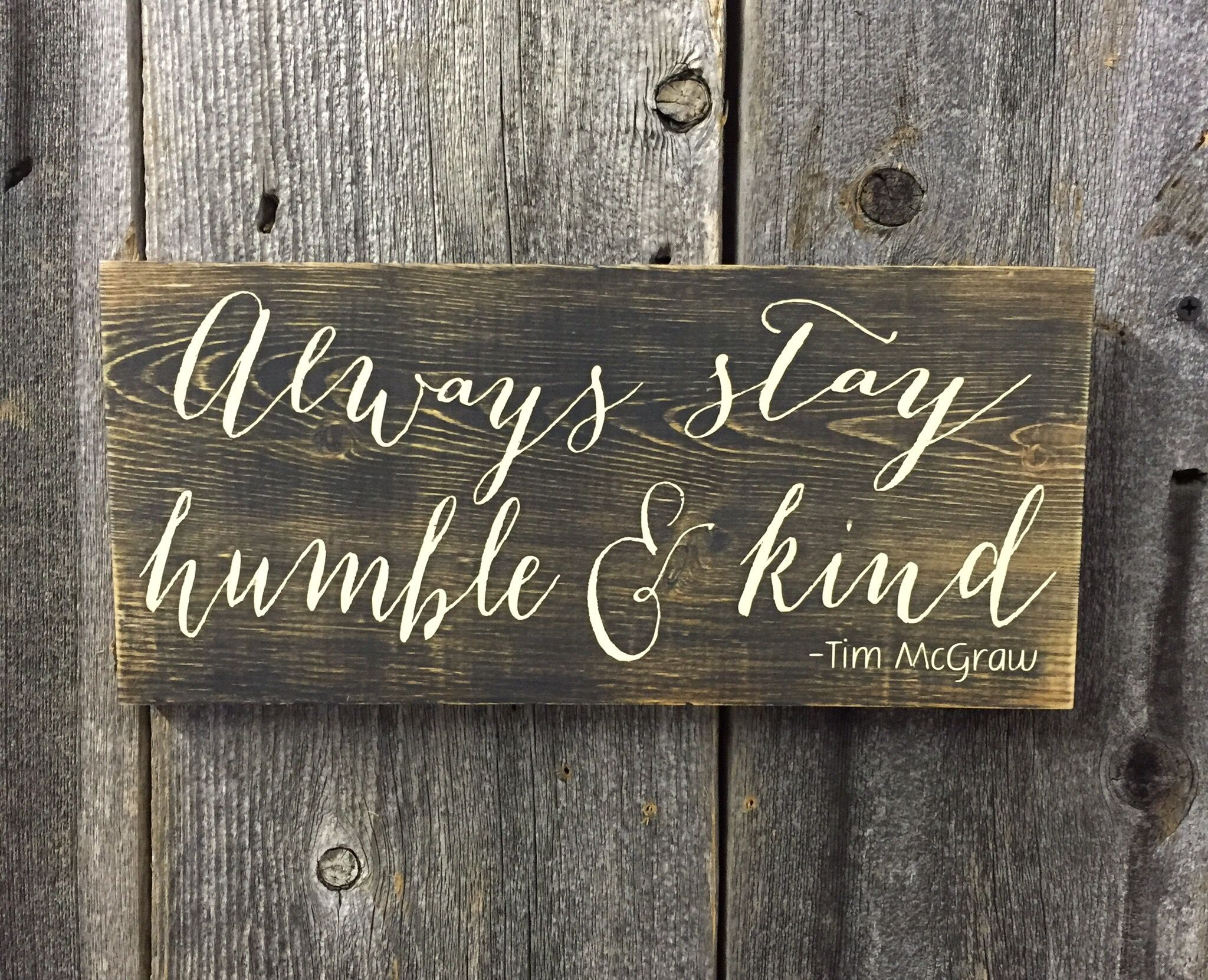 Always Stay Humble And Kind Sweet Evergreen Wood Sign