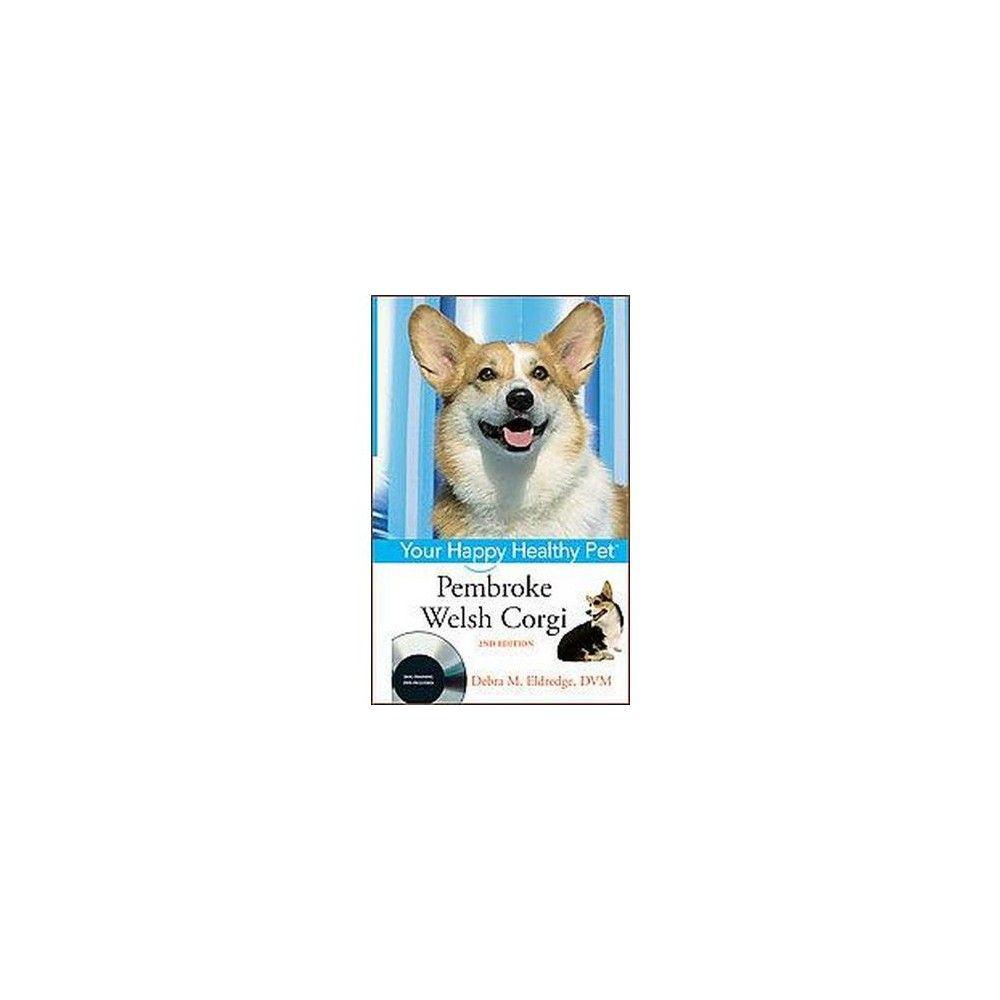 Pembroke Welsh Corgi : Your Happy Healthy Pet (Hardcover) (Debra M. Eldredge)