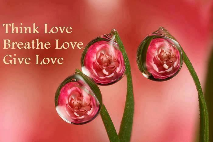 Think Love, Breathe Love, Give Love