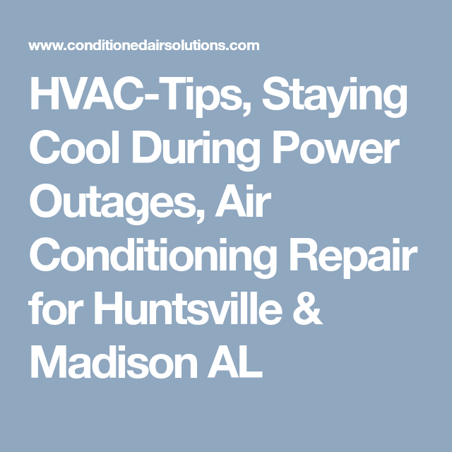 Hvac Tips Staying Cool During Power Outages Air Conditioning