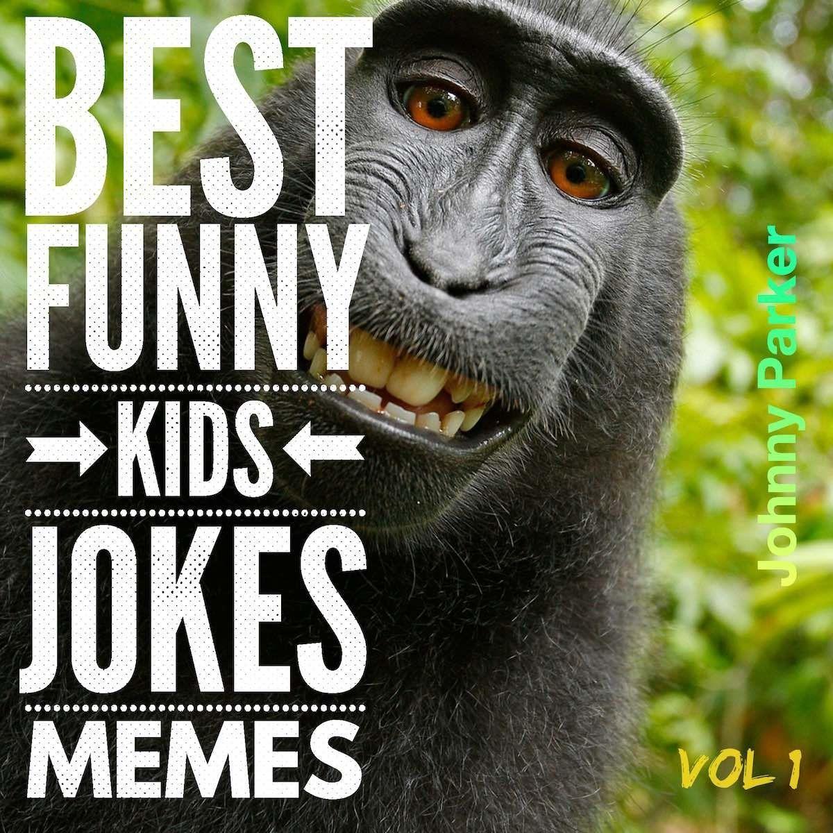 Best Funny Kids Jokes Memes Volume 1 Clean Family Friendly Kids Jokes Memes For Children Ages 5 10 Clean Jokes For Kids Best Kid Jokes Funny Jokes For Kids